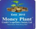 Money Plant Credit Co-operative Society Ltd