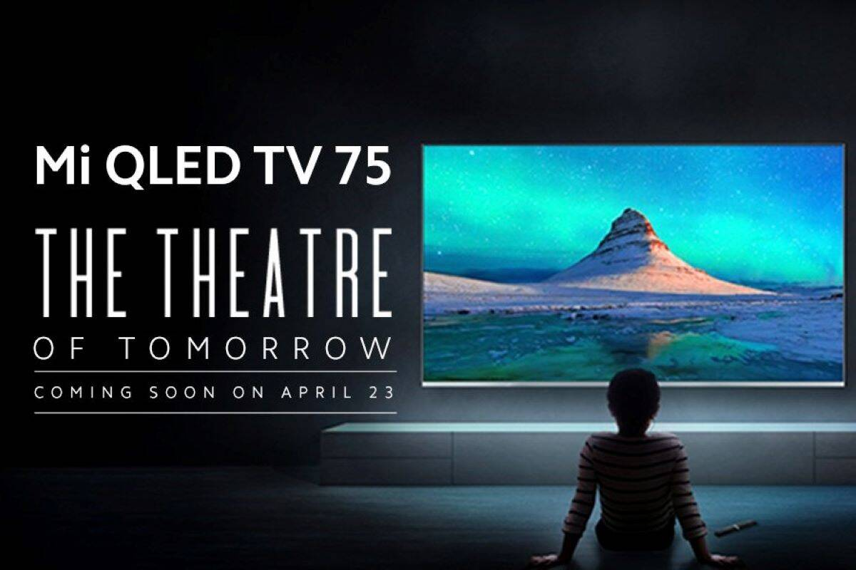 Xiaomi to launch its biggest smart TV, Mi QLED TV 4K 75-inch in India on April 23